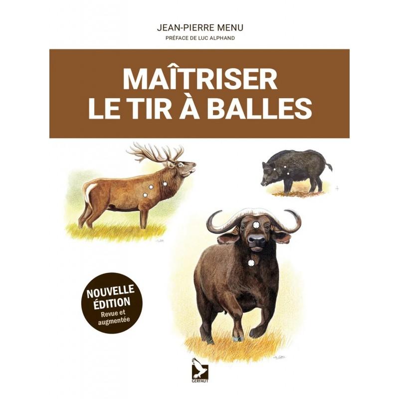 Livre - Maîtriser le tir à balles - Editions Gerfaut