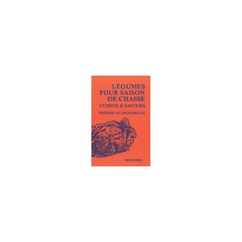 Légumes pour saison de chasse, livre Cuisine et Saveurs