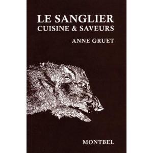 Livre d'Anne Gruet, le sanglier, cuisine et saveurs, - Livre chasse