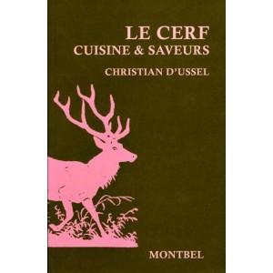Livre de Christian d'Ussel, le cerf, cuisne et saveurs - Livre chasse