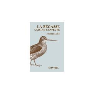 Livre de Joseph Aché, LA BÉCASSE, - Livre chasse - Editions Montbel