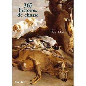 Textes d'autrefois, 365 histoires de chasse