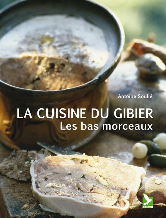 Livre - La cuisine du gibier - Bas morceaux - Editions Gerfaut